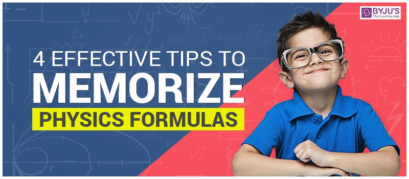 4 Effective Tips To Memorize Physics Formulas