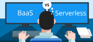 BaaS vs Serverless: Everything You Need To Know