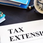 How to File A Tax Extension | 5 Key Advantages