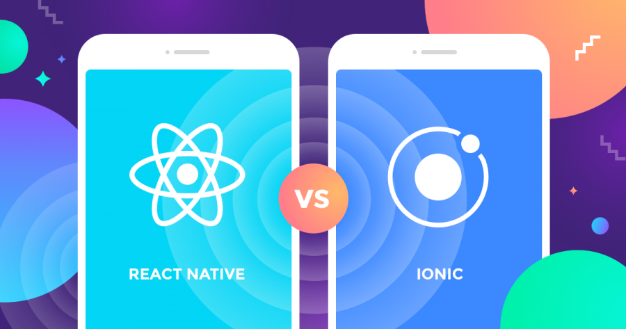React Native VS Ionic : A Step-by-Step Comparison