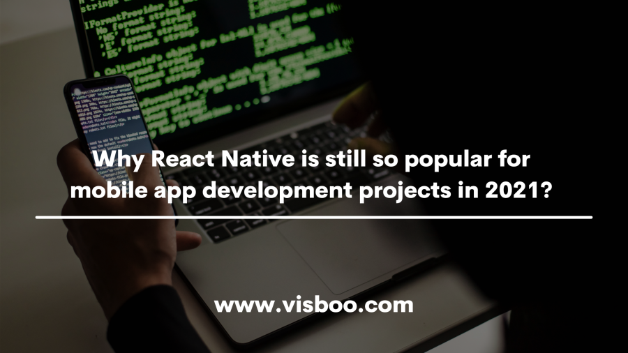 Why React Native for mobile app development projects in 2021